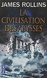 La civilisation des abysses par James Clemens