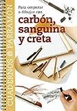 Para Empezar A Dibujar Con Carbón, Sanguina Y Creta (Cuadernos parramón)