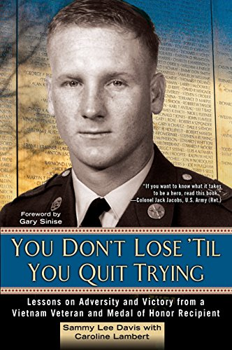 Audiobook cover from You Dont Lose Til You Quit Trying: Lessons on Adversity and Victory from a Vietnam Veteran and Medal of Honor Recipient by Sammy Lee Davis