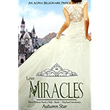 Love Miracles: An Alpha Billionaire Prince Series, Three Princes Need A Wife - Book 1 - The Elephant Sanctuary