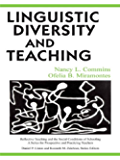 Linguistic Diversity and Teaching (Reflective Teaching and the Social Conditions of Schooling Series Book 2)