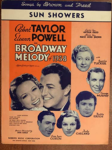 SUN SHOWERS (1937 Arthur Freed and Nacio Herb Brown SHEET MUSIC) pristine condition from the film BROADWAY MELODY OF 1938 with Judy Garland (her 1st full-length MGM film) and Sophie Tucker (pictured). This song was recorded by Judy but not used in the final film. The recording has survived. RARE SHEET MUSIC