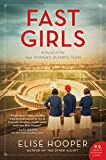 Fast Girls: A Novel of the 1936 Women's Olympic