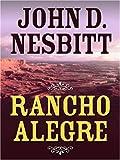 Rancho Alegre, John D. Nesbitt, 0786291338
