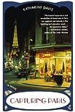 Capturing Paris: A Novel