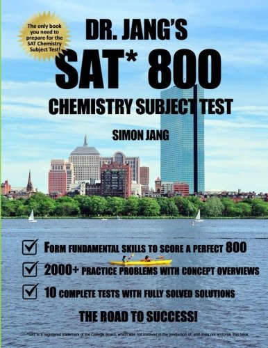 Dr. Jang's SAT 800 Chemistry Subject Test