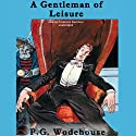 A Gentleman of Leisure Audiobook by P. G. Wodehouse Narrated by Frederick Davidson