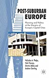img - for Post-Suburban Europe: Planning and Politics at the Margins of Europe's Capital Cities book / textbook / text book