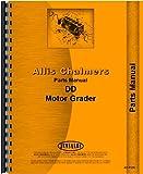 Allis Chalmers DD Motor Grader Parts Manual (SN# 1-4500, 73L04501 & up)