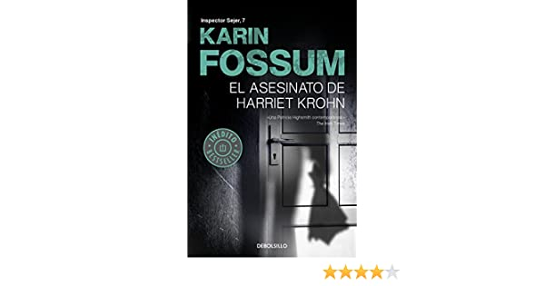 El asesinato de Harriet Krohn (Inspector Sejer 7) (Spanish Edition) - Kindle edition by Karin Fossum. Literature & Fiction Kindle eBooks @ Amazon.com.