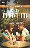 Now You See Me, Kris Fletcher, 0373718861