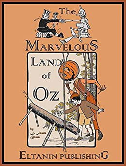 The Marvelous Land of Oz [Illustrated] by [Baum, L. Frank ]
