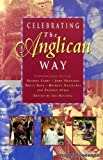 Celebrating the Anglican Way, Ian Bunting, 0340642688