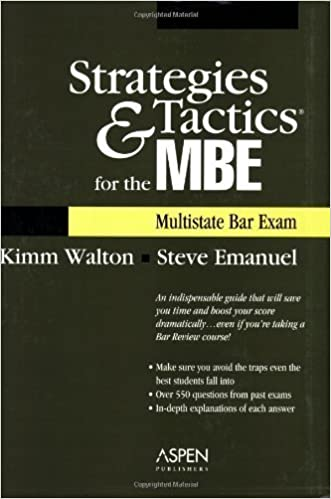 Strategies & Tactics for the MBE (Multistate Bar Exam) by Emanuel, Steven Published by Aspen Publishers 4th (fourth) edition (2005)