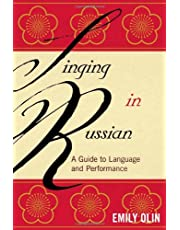 Singing in Russian: A Guide to Language and Performance