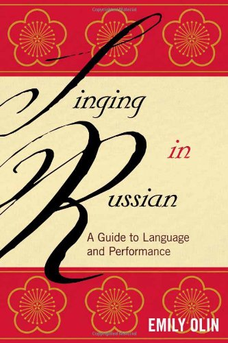 Singing in Russian: A Guide to Language and Performance by Scarecrow Press