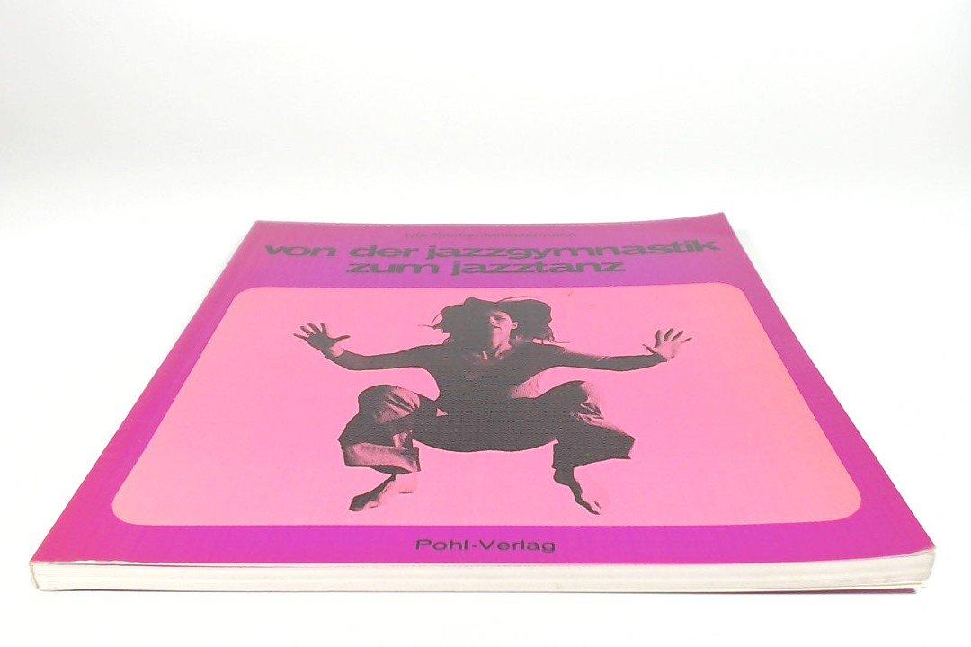 Von der Jazzgymnastik zum Jazztanz (German Edition)