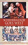Scheherazade Goes West, Fatema Mernissi, 0743412435