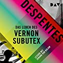 Das Leben des Vernon Subutex 1 Hörbuch von Virginie Despentes Gesprochen von: Johann von Bülow