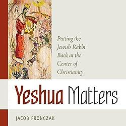 Yeshua Matters