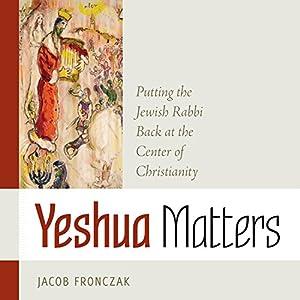 Yeshua Matters Audiobook