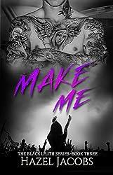 Make Me: The Black Lilith Series #3