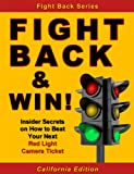 Fight Back & Win! - How to Beat Your RED LIGHT CAMERA TICKET Even If You Don't Know the Law