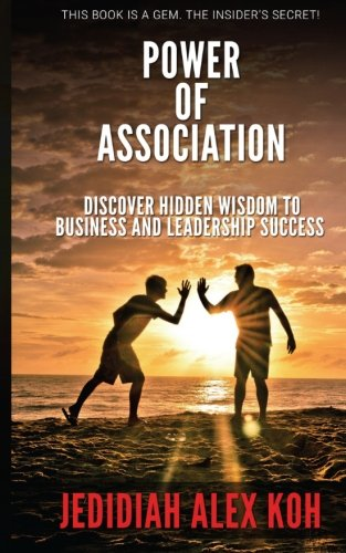 Power of Association: Discover Hidden Wisdom to Business and Leadership Success ebook
