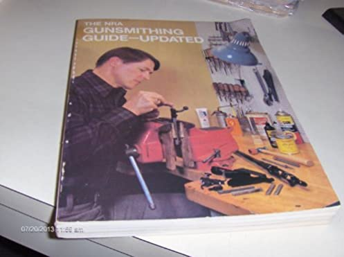 the nra gunsmithing guide updated nra raynor 9780935998474 rh amazon ca the nra gunsmithing guide updated hardcover