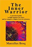 The Inner Warrior, Marcellux Bosq, 0595260829