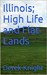 Illinois; High Life and Flat Lands (To Travel, Hopefully Book 4)