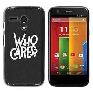 Paccase / SLIM PC / Aliminium Casa Carcasa Funda Case Cover para - Who Cares Slogan Quote Inspirational Let Go - Motorola Moto G 1 1ST Gen I X1032