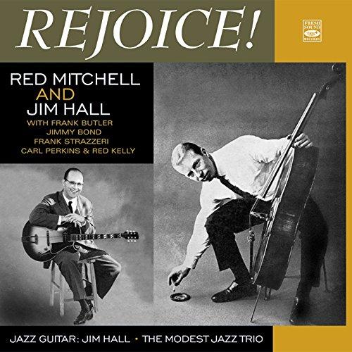 Red Mitchell and Jim Hall. Rejoice! / The Modest Jazz Trio / Jazz - Red Jim