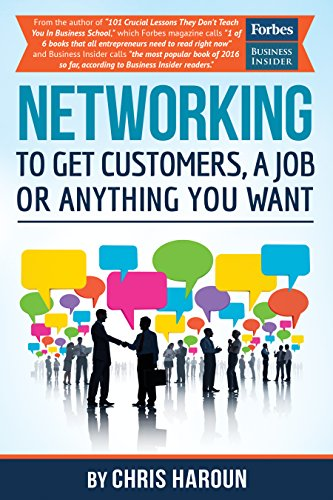 Amazon Com Networking To Get Customers A Job Or Anything You Want