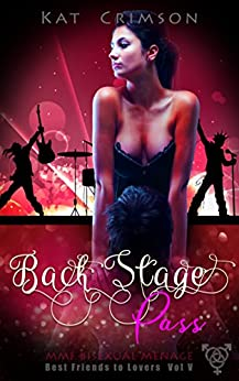 Back Stage Pass: MMF Bisexual Ménage Romance (Best Friends to Lovers Book 5) by [Crimson, Kat]