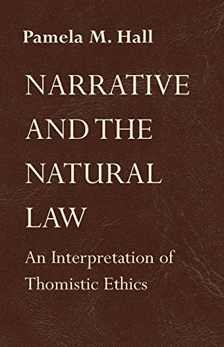 (Narrative and the Natural Law: An Interpretation of Thomistic Ethics)