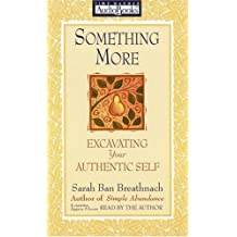 Something More: Excavating Your Authentic Self by Sarah Ban Breathnach (1998-11-01)