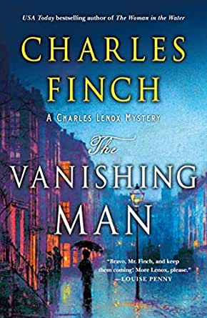 The Vanishing Man: A Charles Lenox Mystery (Charles Lenox Mysteries Book 12) (English Edition) eBook: Finch, Charles: Amazon.es: Tienda Kindle