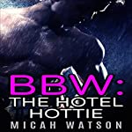 BBW: The Hotel Hottie   Micah Watson
