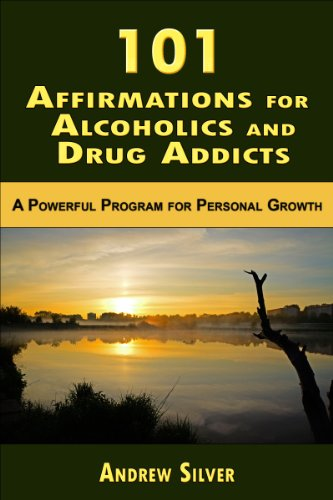 101 Affirmations for Alcoholics and Drug Addicts (Daily Affirmations)