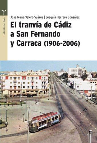 Descargar Libro El Tranvía De Cádiz A San Fernando Y Carraca José María Valero Suárez