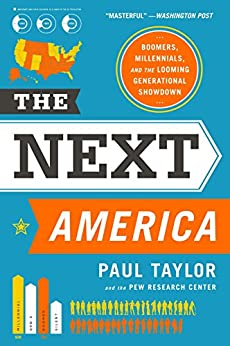 The Next America: Boomers, Millennials, and the Looming Generational Showdown by [Taylor, Paul]