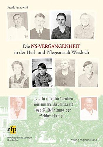 Die NS-Vergangenheit in der Heil- und Pflegeanstalt Wiesloch: '... so intensiv wenden wir unsere Arbeitskraft der Ausschaltung der Erbkranken zu.'