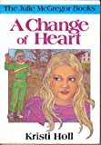 A Change of Heart, Kristi D. Holl, 0874038359