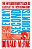 [(Every Second Counts: The Extraordinary Race to Transplant the First Human Heart)] [Author: Donald McRae] published on (June, 2014)