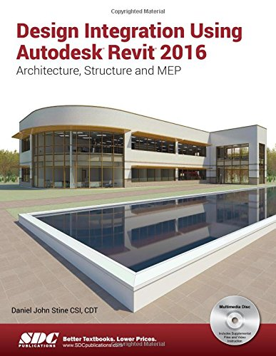 Design Integration Using Autodesk Revit 2016 -  Daniel John Stine, Paperback