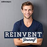 Reinvent Yourself: Create Your Ideal Self with Subliminal Messages    Subliminal Guru