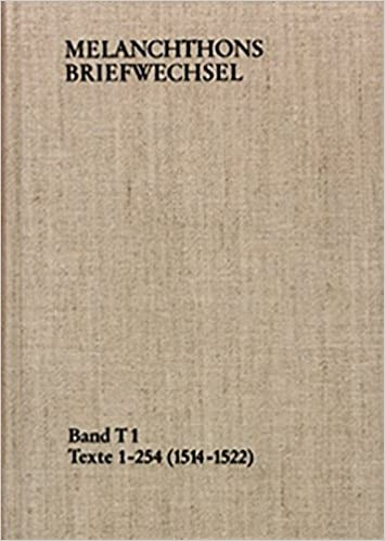 Melanchthons Briefwechsel / T=edition. Band T 1: Texte 1-254 (1514-1522)