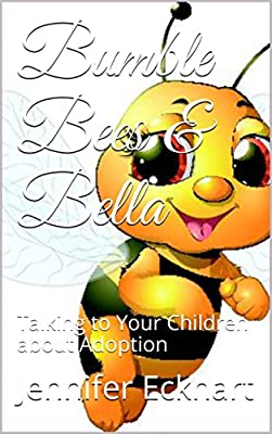 Bumble Bees & Bella: Talking to Your Children about Adoption