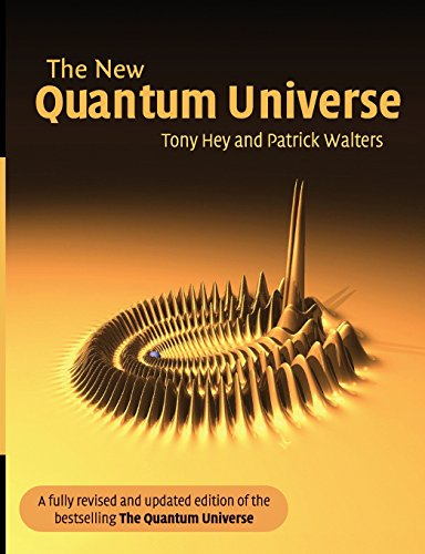 The New Quantum Universe (Revised and Updated Edition)